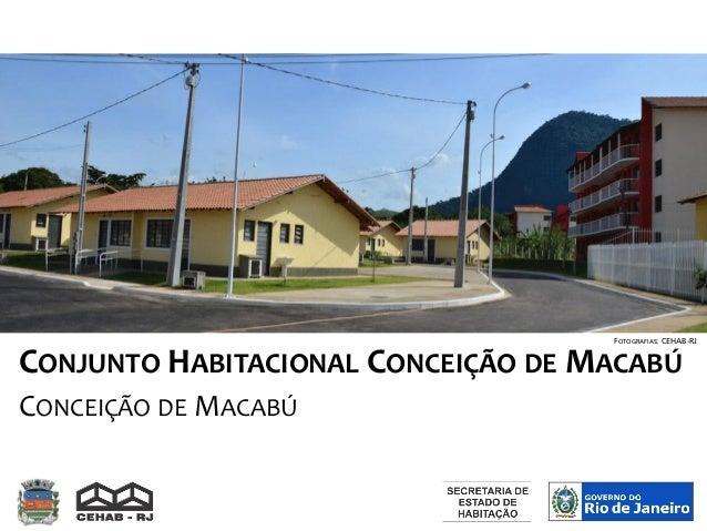 CONJUNTO HABITACIONAL CONCEIÇÃO DE MACABÚ CONCEIÇÃO DE MACABÚ FOTOGRAFIAS: CEHAB-RJ