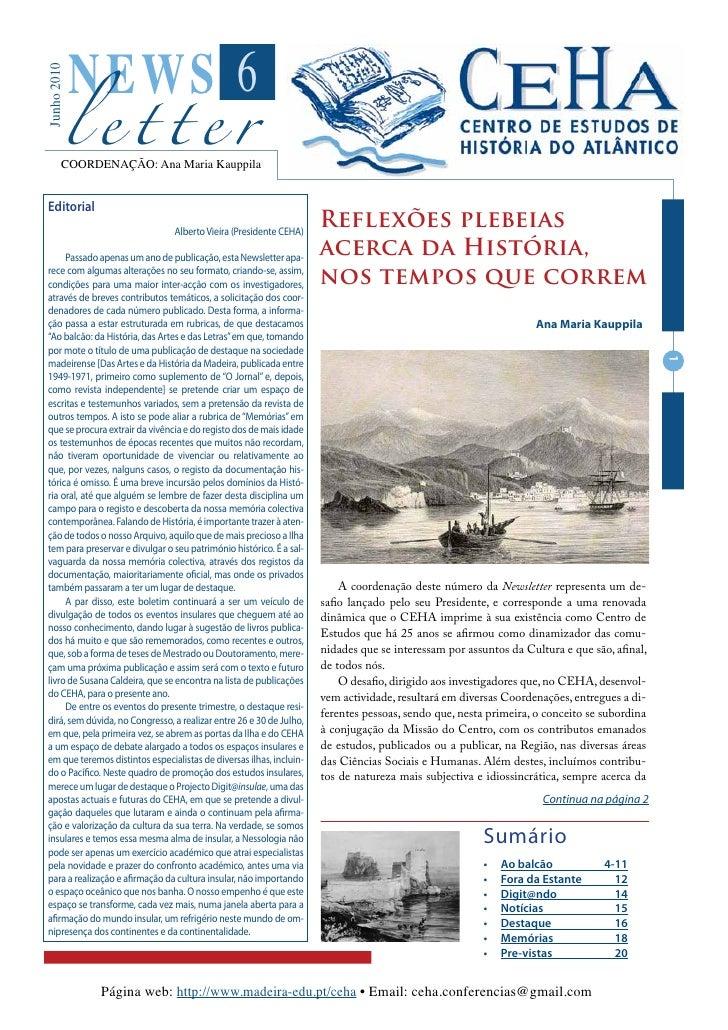 NEWS 6          letter Junho 2010             COORDENAÇÃO: Ana Maria Kauppila     Editorial                               ...