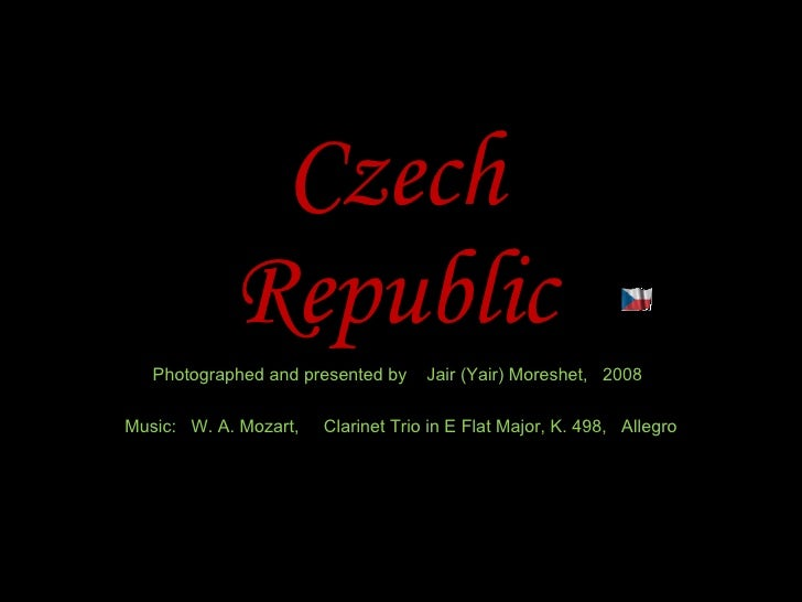 Czech Republic Photographed and presented by  Jair (Yair) Moreshet,  2008 Music:  W. A. Mozart,  Clarinet Trio in E Flat M...