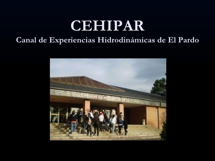 CEHIPAR Canal de Experiencias Hidrodinámicas de El Pardo