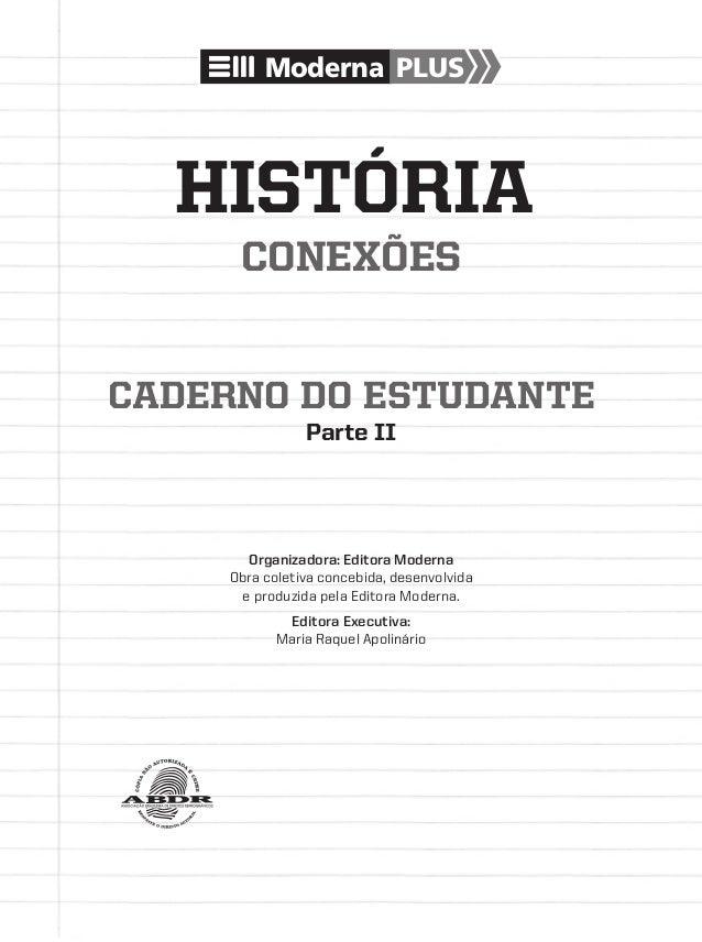 CADERNO DO ESTUDANTE Moderna PLUS Parte II Organizadora: Editora Moderna Obra coletiva concebida, desenvolvida e produzida...