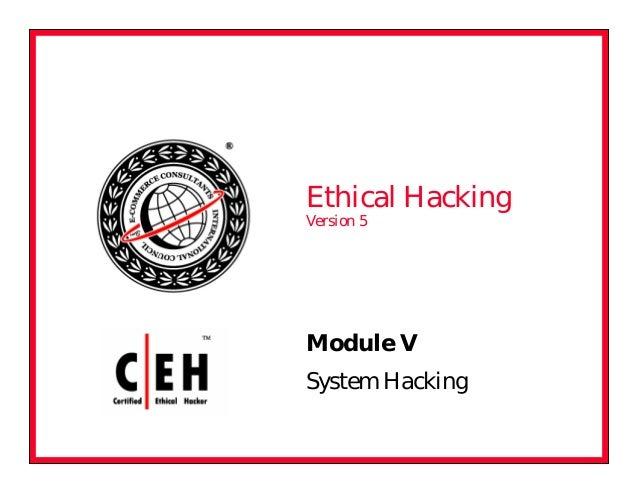Module V System Hacking Ethical Hacking Version 5