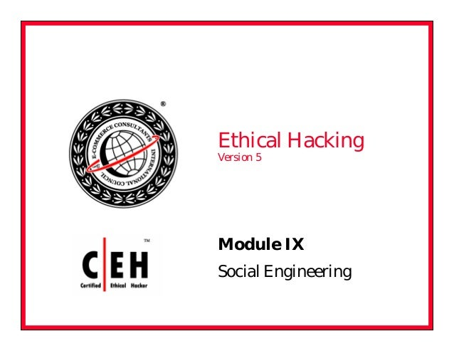 Module IX Social Engineering Ethical Hacking Version 5