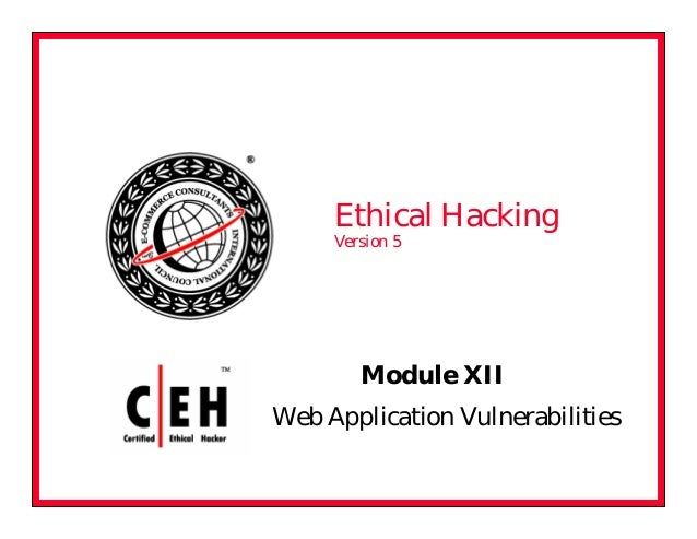 Module XII Web Application Vulnerabilities Ethical Hacking Version 5