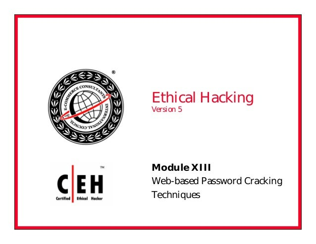 Module XIII Web-based Password Cracking Techniques Ethical Hacking Version 5