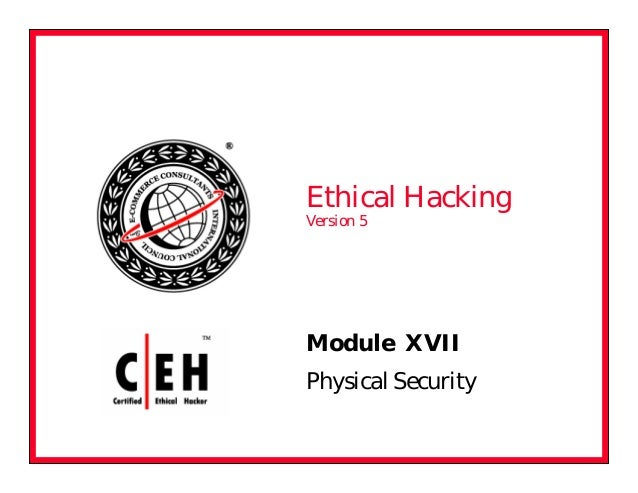Module XVII Physical Security Ethical Hacking Version 5