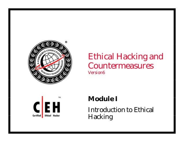 Ethical Hacking andCountermeasuresVersion6ModuleMod le IIntroduction to EthicalHackingH ki