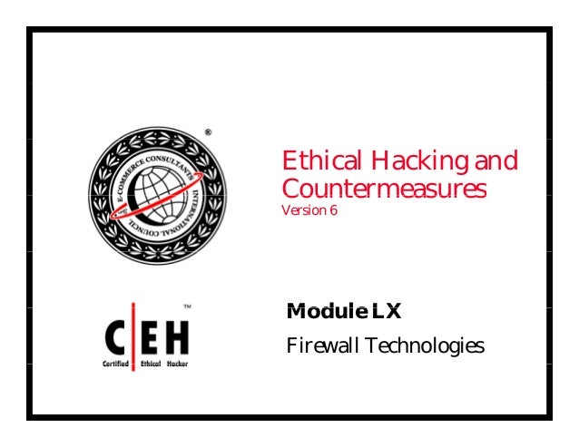 Ethical Hacking and CountermeasuresCountermeasures Version 6 Mod le LXModule LX Firewall Technologies