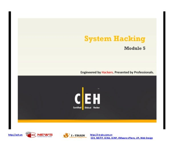 http://ceh.vn  http://i-train.com.vn CEH, MCITP, CCNA, CCNP, VMware sPhere, LPI, Web Design
