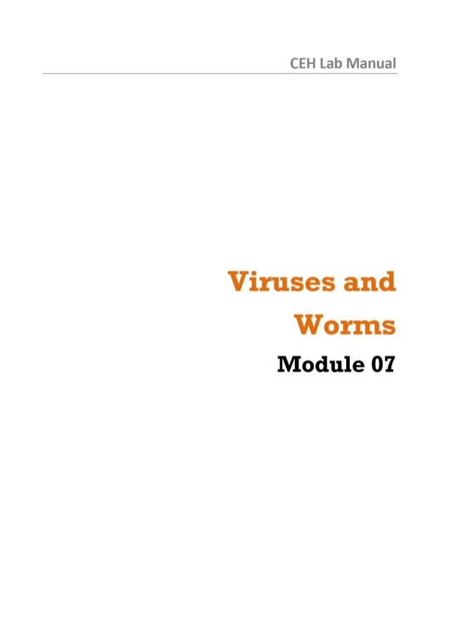 Ceh v8 labs module 07 viruses and worms ceh lab manual viruses.