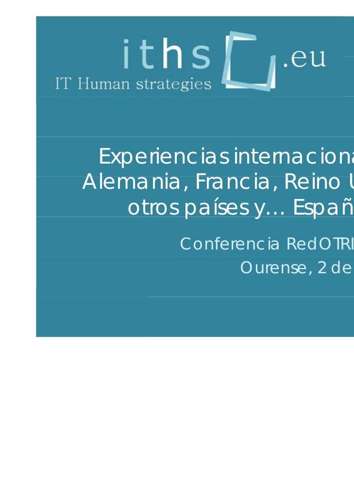 Experiencias internacionales,Alemania, Francia, Reino U idAl      i F      i R i   Unido,    otros países y España        ...