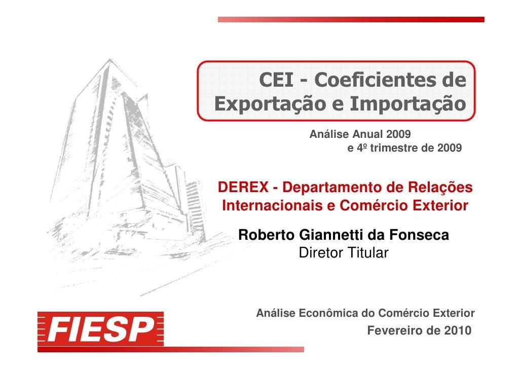 CEI - Coeficientes de Exportação e Importação               Análise Anual 2009                      e 4º trimestre de 2009...