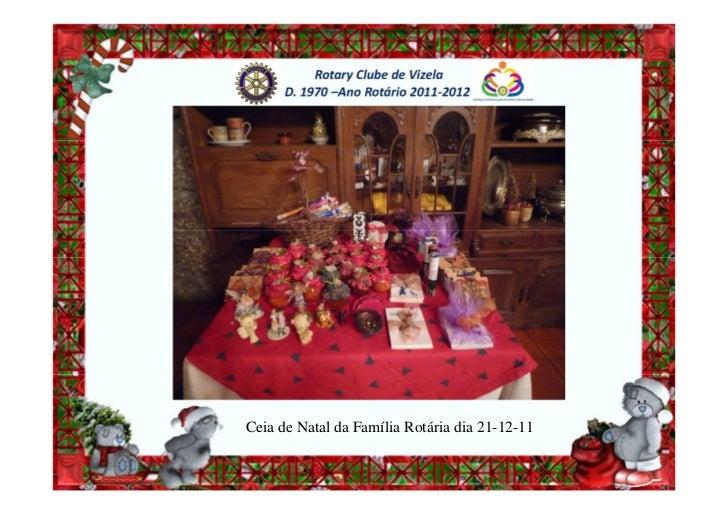 Rotary Clube de Vizela      D. 1970 –Ano Rotário 2011-2012Ceia de Natal da Família Rotária dia 21-12-11