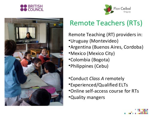 Remote Teachers (RTs) Remote Teaching (RT) providers in: •Uruguay (Montevideo) •Argentina (Buenos Aires, Cordoba) •Mexico ...