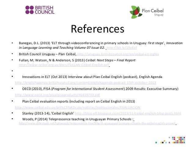 References • Banegas, D.L. (2013) 'ELT through videoconferencing in primary schools in Uruguay: first steps', Innovation i...