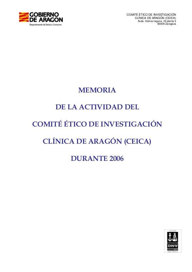 COMITÉ ÉTICO DE INVESTIGACIÓN CLÍNICA DE ARAGÓN (CEICA) Avda. Gómez laguna, 25 planta 3 50009 Zaragoza MEMORIA DE LA ACTIV...