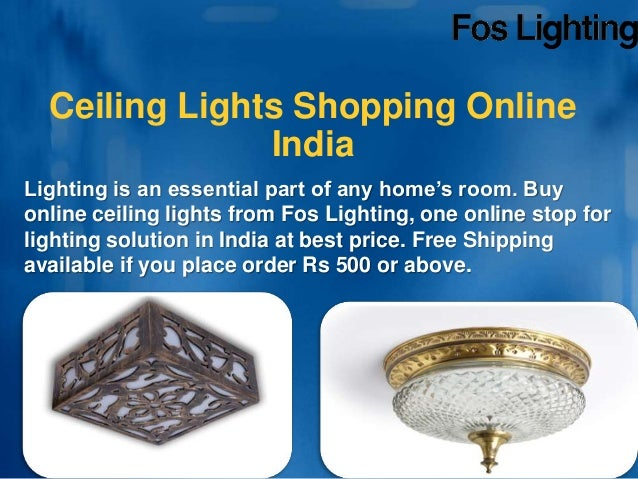 Ceiling lights shopping online india foslighting ceiling lights shopping online india lighting is an essential part of any homes room aloadofball Image collections