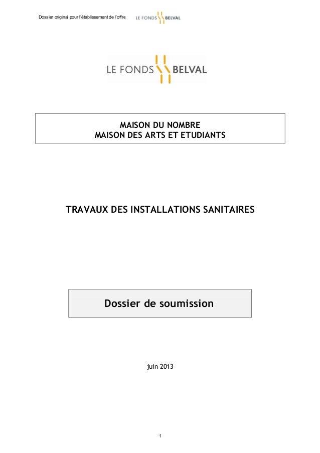 MAISON DU NOMBRE MAISON DES ARTS ET ETUDIANTS TRAVAUX DES INSTALLATIONS SANITAIRES juin 2013 Dossier de soumission Dossier...