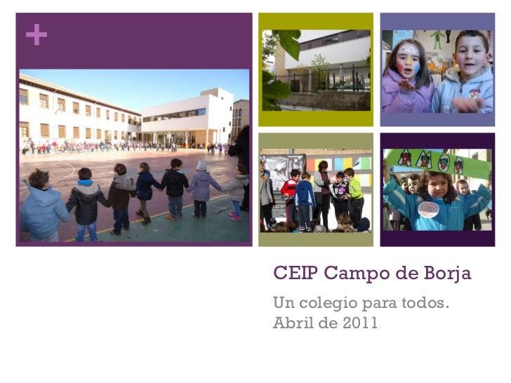 CEIP Campo de Borja Un colegio para todos. Abril de 2011