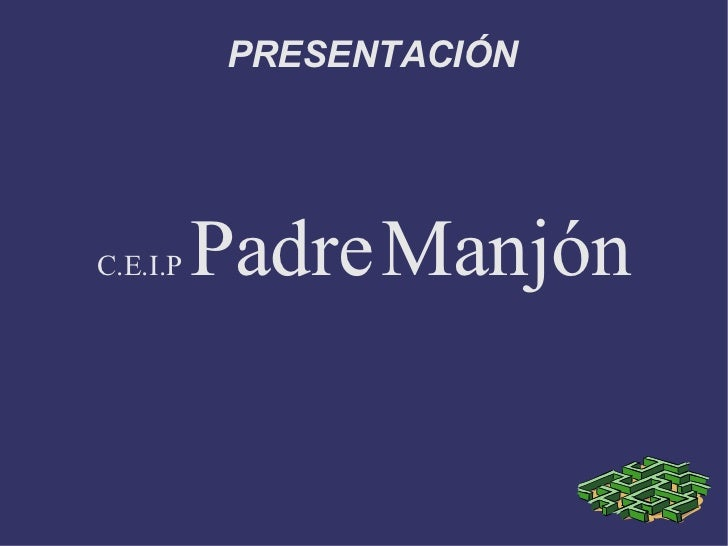 PRESENTACIÓNC.E.I.P   Padre Manjón