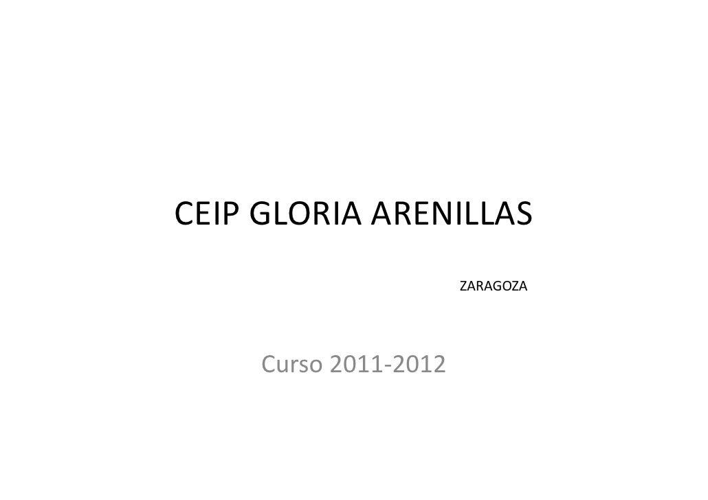 CEIP GLORIA ARENILLAS                       ZARAGOZA     Curso 2011-2012