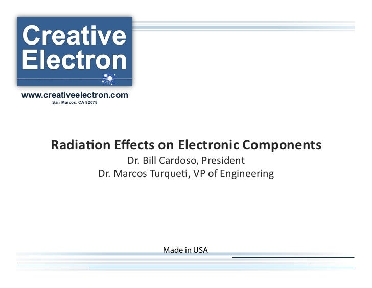 www.creativeelectron.com      San Marcos, CA 92078      Radia%on(Effects(on(Electronic(Components(                         ...