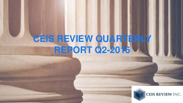 CEIS REVIEW QUARTERLY REPORT Q2-2016