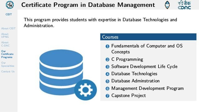 CEIT About CEIT About UPNG About C-DAC Our Certificate Programs Our Specialities Contact Us Certificate Program in Databas...
