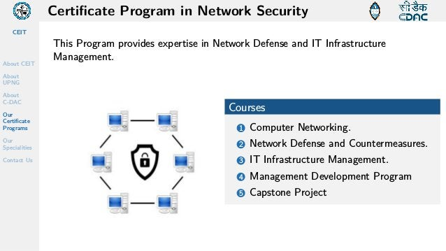 CEIT About CEIT About UPNG About C-DAC Our Certificate Programs Our Specialities Contact Us Certificate Program in Network...