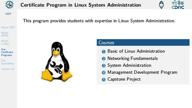 CEIT About CEIT About UPNG About C-DAC Our Certificate Programs Our Specialities Contact Us Certificate Program in Linux S...