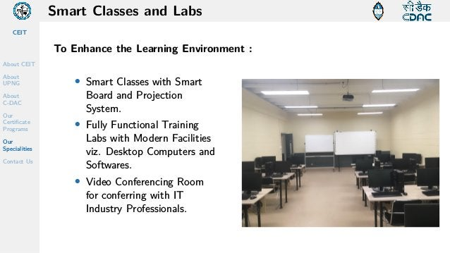 CEIT About CEIT About UPNG About C-DAC Our Certificate Programs Our Specialities Contact Us Smart Classes and Labs To Enha...