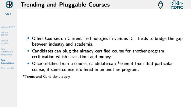 CEIT About CEIT About UPNG About C-DAC Our Certificate Programs Our Specialities Contact Us Trending and Pluggable Courses...