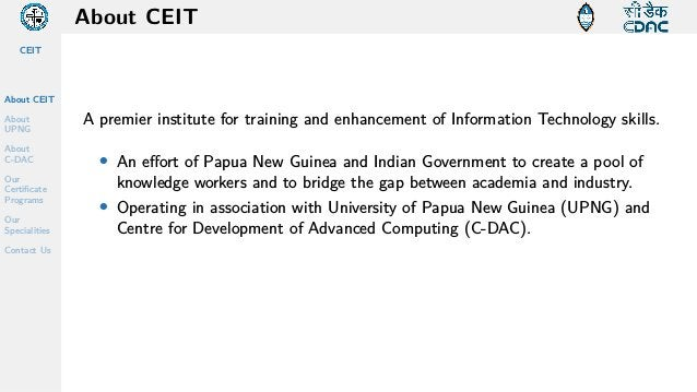 CEIT About CEIT About UPNG About C-DAC Our Certificate Programs Our Specialities Contact Us About CEIT A premier institute...