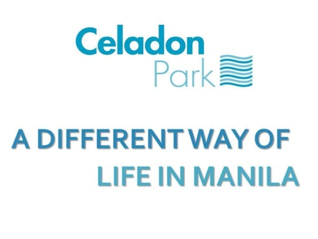 Celadon g Po r| < à  A DIFFERENTWAY OF LIFE IN MANILA