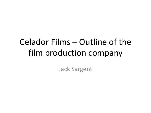 Celador Films – Outline of the film production company Jack Sargent