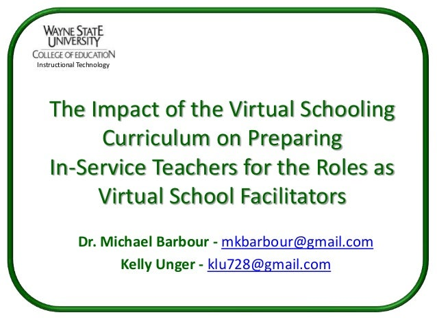 Instructional Technology   The Impact of the Virtual Schooling        Curriculum on Preparing   In-Service Teachers for th...