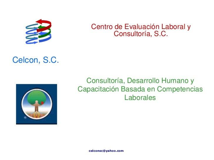 Centro de Evaluación Laboral y                          Consultoría, S.C.Celcon, S.C.                 Consultoría, Desarro...