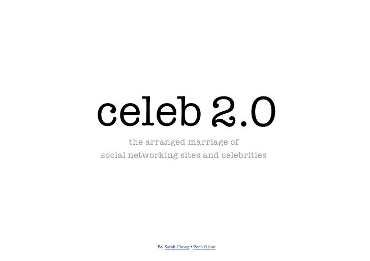 celeb 2.0        the arranged marriage of  social networking sites and celebrities                  By Sarah Chong • Penn ...