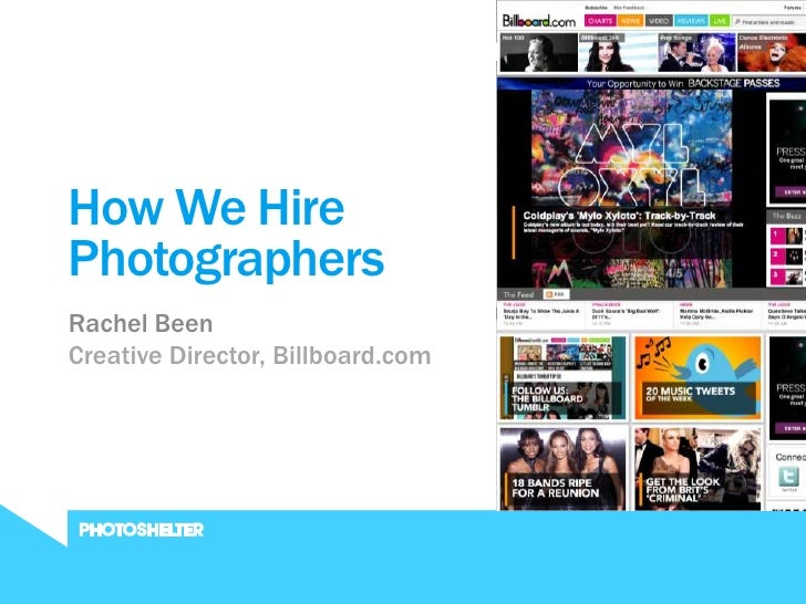 JUNE 2011How We HirePhotographersRachel BeenCreative Director, Billboard.com