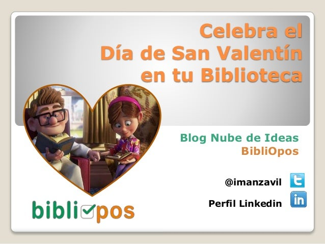 Celebra el Día de San Valentín en tu Biblioteca Blog Nube de Ideas BibliOpos @imanzavil Perfil Linkedin