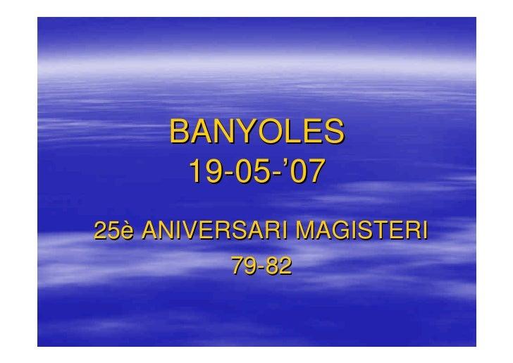 BANYOLES       19-05-'07 25è ANIVERSARI MAGISTERI           79-82