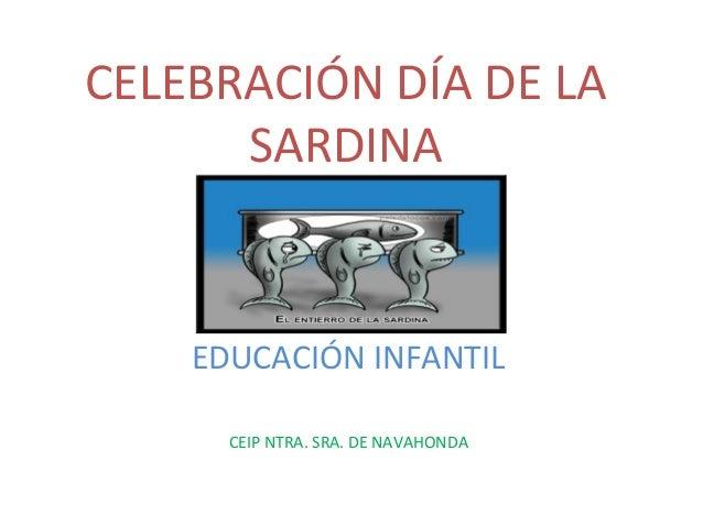 CELEBRACIÓN DÍA DE LA SARDINA EDUCACIÓN INFANTIL CEIP NTRA. SRA. DE NAVAHONDA