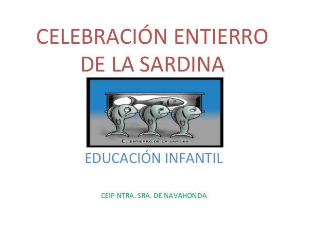 CELEBRACIÓN ENTIERRO DE LA SARDINA EDUCACIÓN INFANTIL CEIP NTRA. SRA. DE NAVAHONDA
