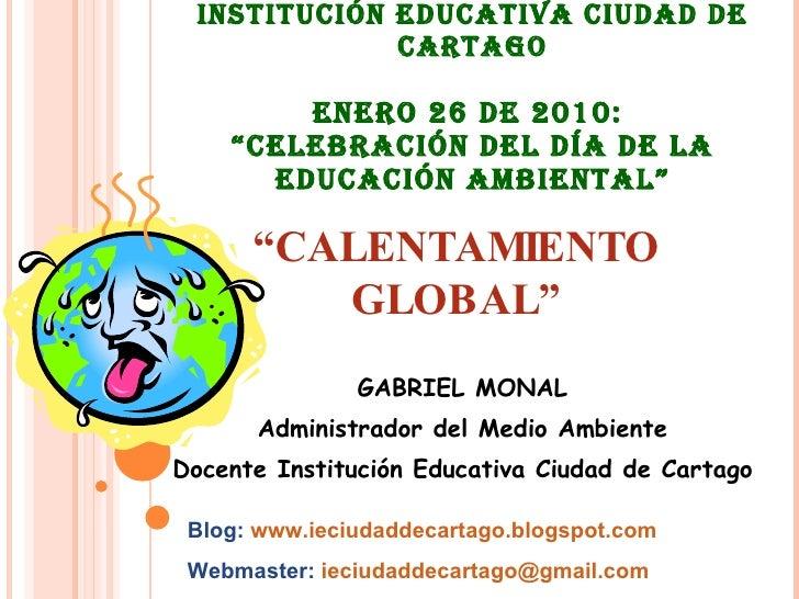 """INSTITUCIÓN EDUCATIVA CIUDAD DE CARTAGO ENERO 26 DE 2010:  """"CELEBRACIÓN DEL DÍA DE LA EDUCACIÓN AMBIENTAL"""" GABRIEL MONAL A..."""