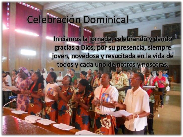 Celebración Dominical<br />Iniciamos la jornada, celebrando y dando gracias a Dios, por su presencia, siempre joven, noved...