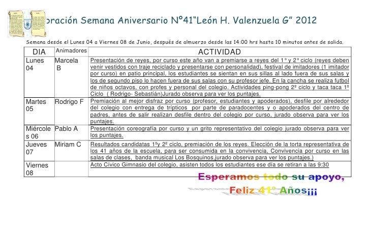 """Celebración Semana Aniversario Nº41""""León H. Valenzuela G"""" 2012Semana desde el Lunes 04 a Viernes 08 de Junio, después de a..."""
