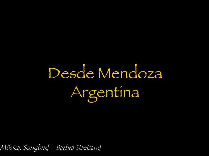 Música: Songbird – Barbra Streisand   Desde Mendoza Argentina