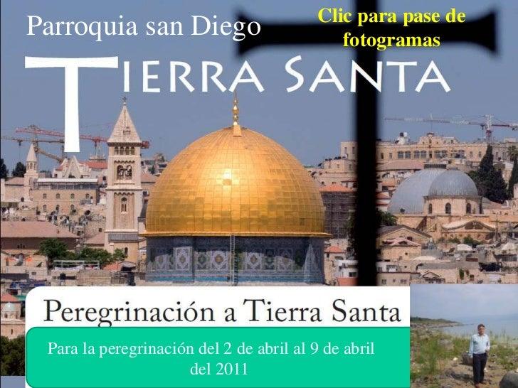 Clic para pase deParroquia san Diego                          fotogramas Para la peregrinación del 2 de abril al 9 de abri...