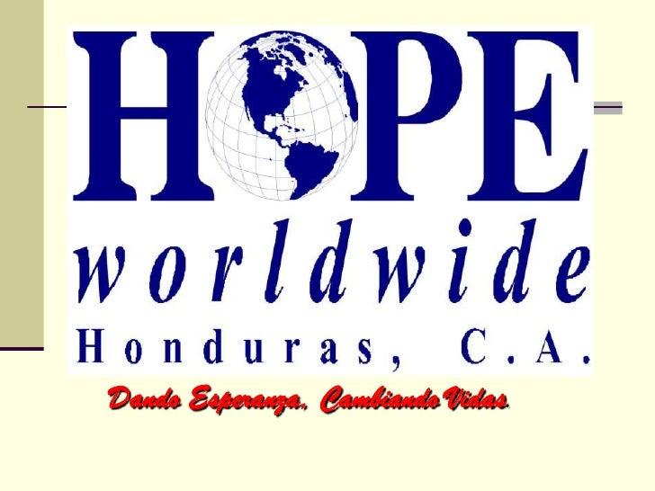 Dando Esperanza, Cambiando Vidas.<br />