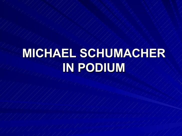 MICHAEL SCHUMACHER IN PODIUM